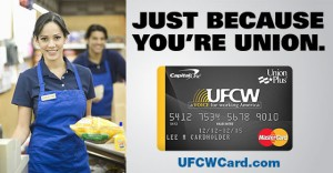 The UFCW Union Plus Credit Card is specially designed to meet the needs of UFCW members and their families.